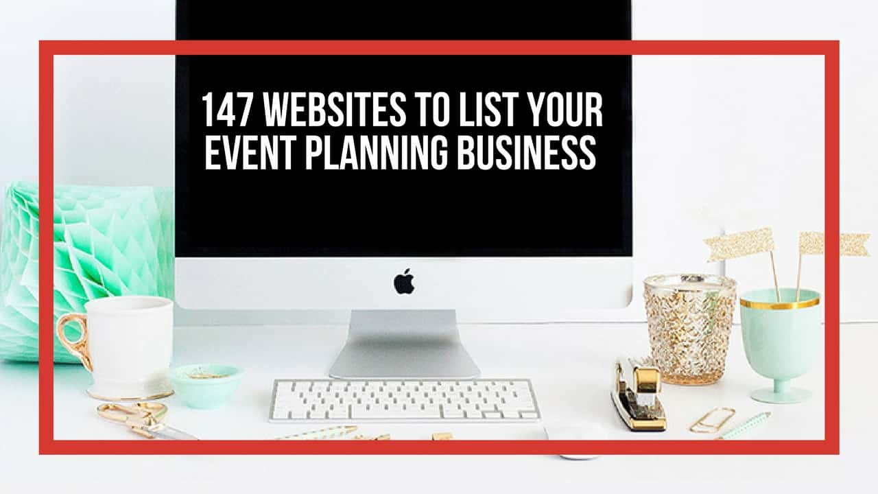 140+ Websites to List your Event Planning Business