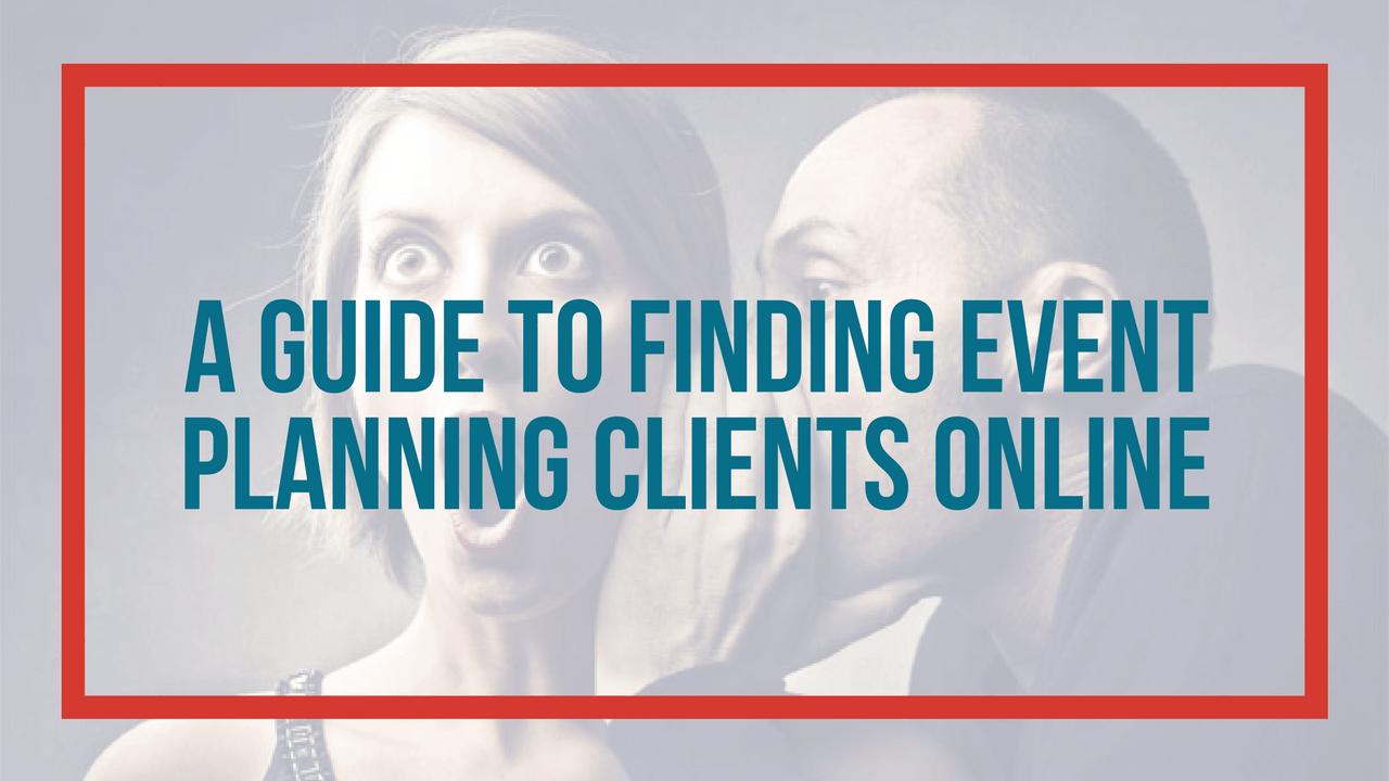 A beginners guide to finding event planning clients online how to find event planning clients online 1betcityfo Choice Image