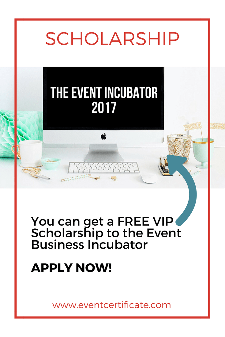 Scholarship the event incubator 2017 event planning certificate the incubator is a 4 week mentorship program to support your business and life goals in the incubator we will dive deep into your event planning business 1betcityfo Choice Image