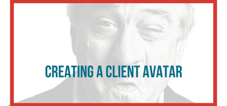 A Roadmap for Building your Client Avatar