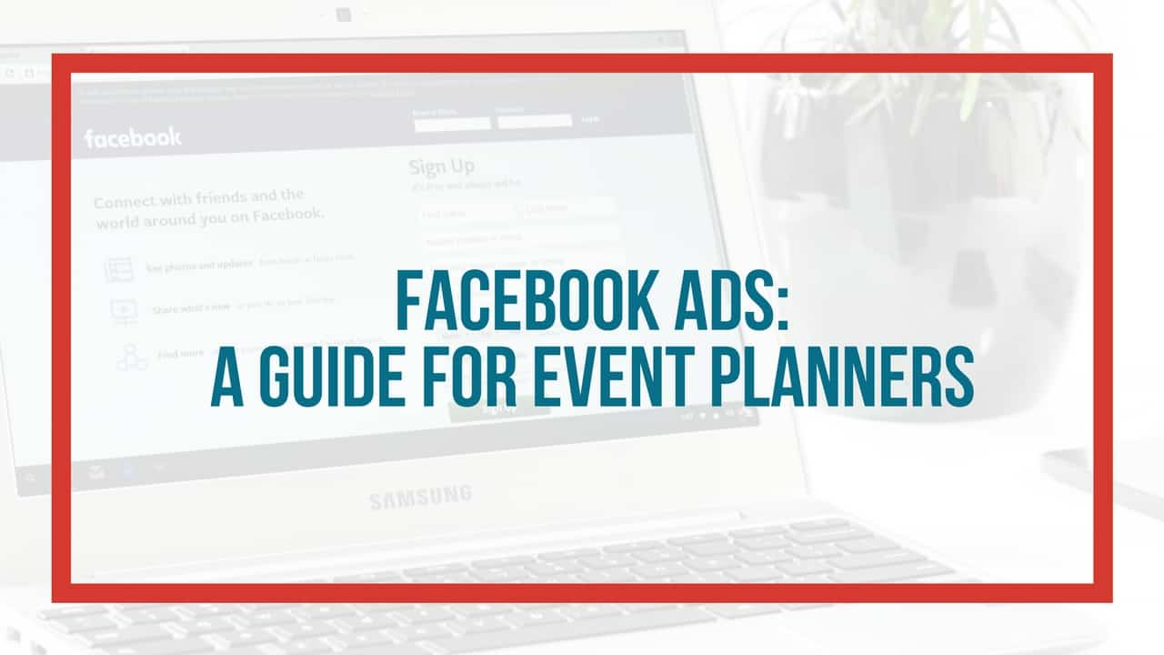 Facebook Ads A Guide For Event Planners Event Planning Certificate