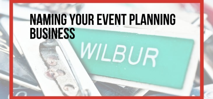 5 tips for naming your event planning business