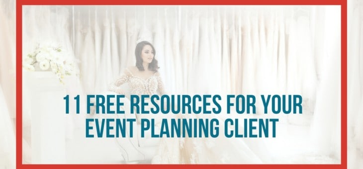 11 Free Downloadables for your Event Planning Client