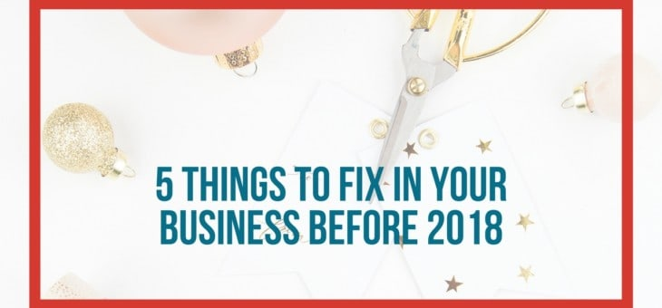 5 Things to Fix in your Business before the new year