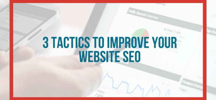 3 Tactics to Improve your Website SEO